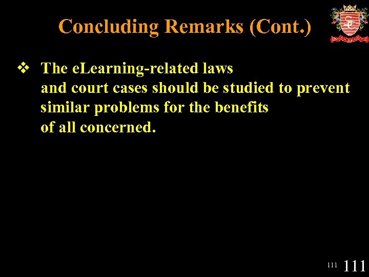 Concluding Remarks (Cont. ) v The e. Learning-related laws and court cases should be