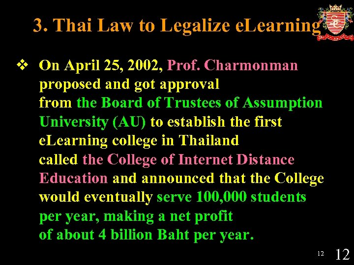 3. Thai Law to Legalize e. Learning v On April 25, 2002, Prof. Charmonman