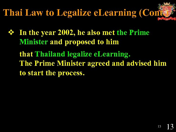 Thai Law to Legalize e. Learning (Cont. ) v In the year 2002, he