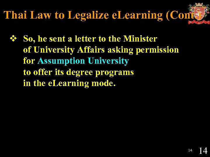 Thai Law to Legalize e. Learning (Cont. ) v So, he sent a letter