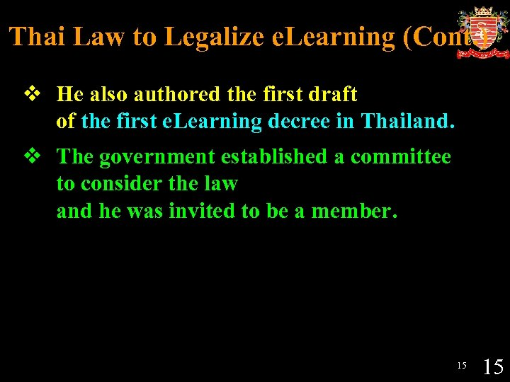 Thai Law to Legalize e. Learning (Cont. ) v He also authored the first