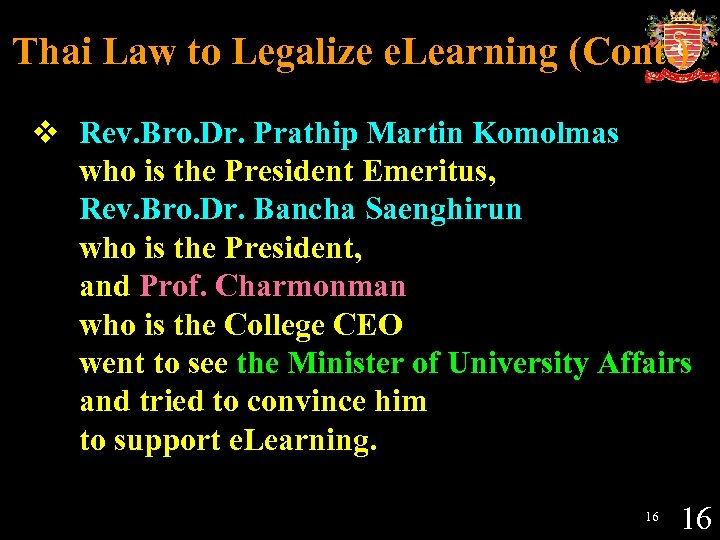 Thai Law to Legalize e. Learning (Cont. ) v Rev. Bro. Dr. Prathip Martin