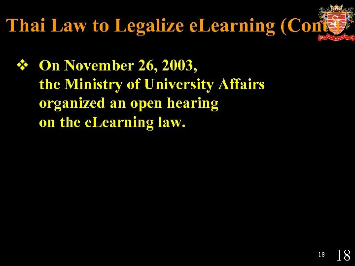 Thai Law to Legalize e. Learning (Cont. ) v On November 26, 2003, the