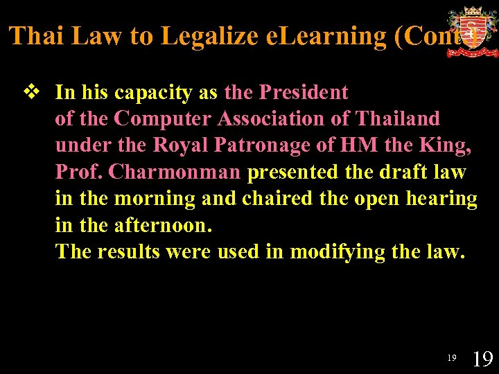 Thai Law to Legalize e. Learning (Cont. ) v In his capacity as the