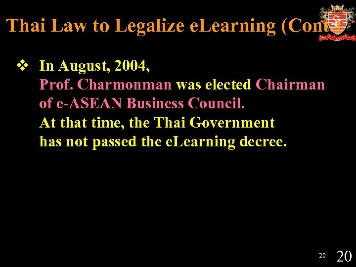 Thai Law to Legalize e. Learning (Cont. ) v In August, 2004, Prof. Charmonman