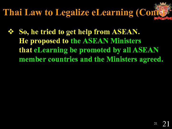 Thai Law to Legalize e. Learning (Cont. ) v So, he tried to get