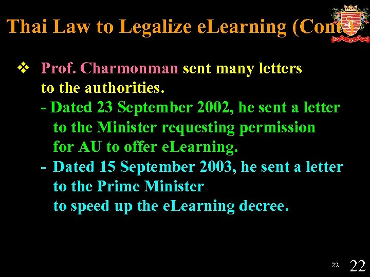 Thai Law to Legalize e. Learning (Cont. ) v Prof. Charmonman sent many letters