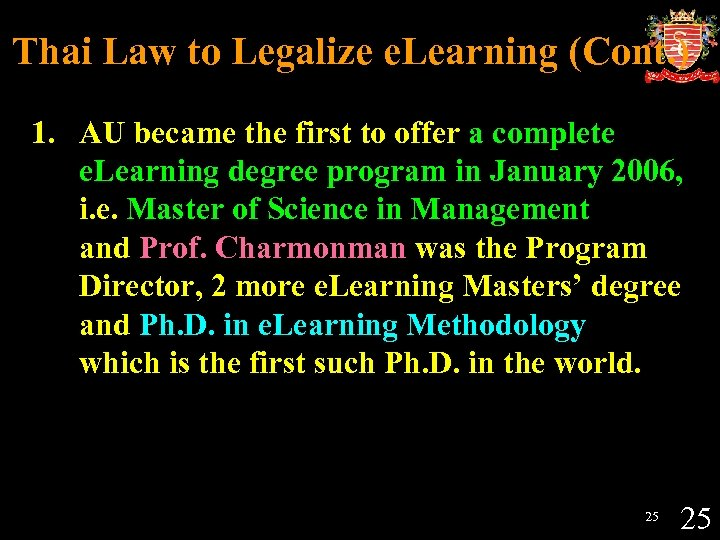 Thai Law to Legalize e. Learning (Cont. ) 1. AU became the first to