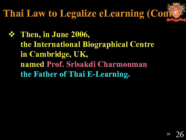 Thai Law to Legalize e. Learning (Cont. ) v Then, in June 2006, the