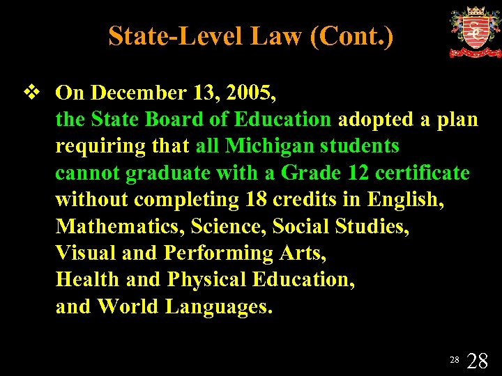 State-Level Law (Cont. ) v On December 13, 2005, the State Board of Education