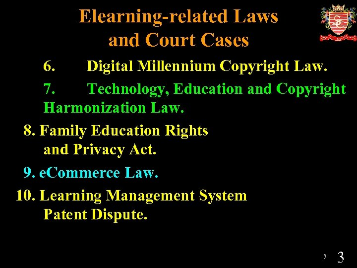 Elearning-related Laws and Court Cases 6. Digital Millennium Copyright Law. 7. Technology, Education and
