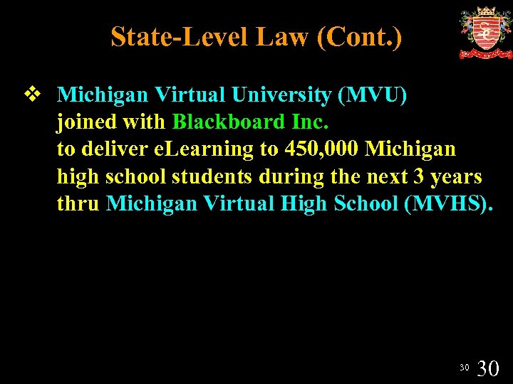 State-Level Law (Cont. ) v Michigan Virtual University (MVU) joined with Blackboard Inc. to