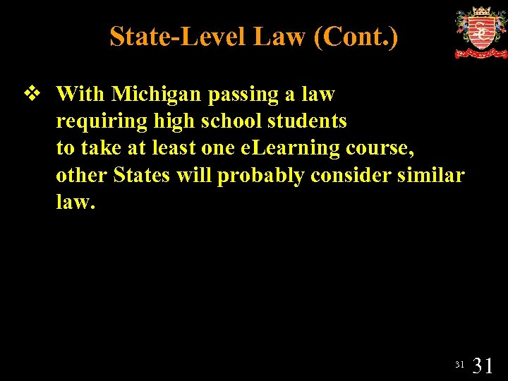 State-Level Law (Cont. ) v With Michigan passing a law requiring high school students