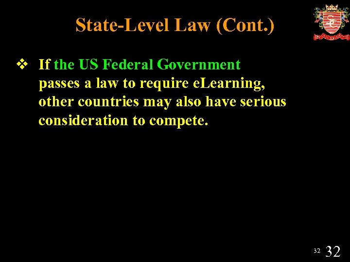 State-Level Law (Cont. ) v If the US Federal Government passes a law to