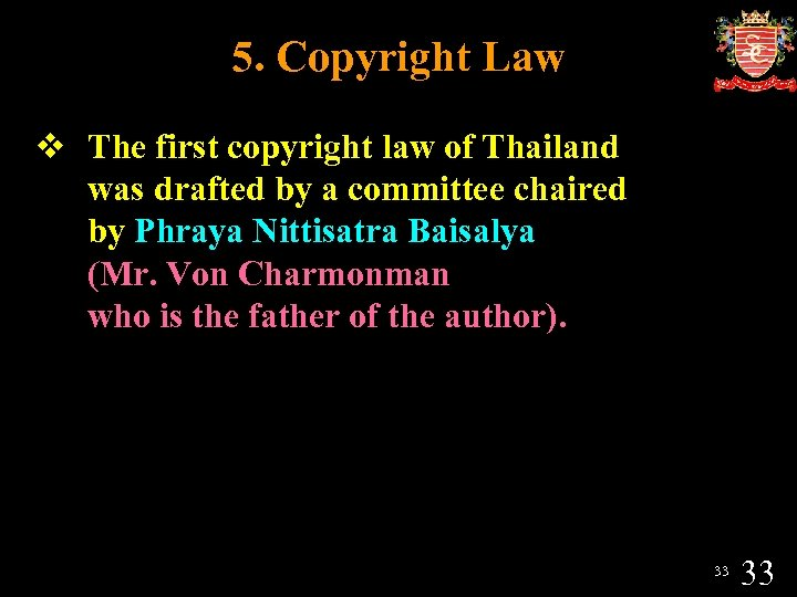 5. Copyright Law v The first copyright law of Thailand was drafted by a