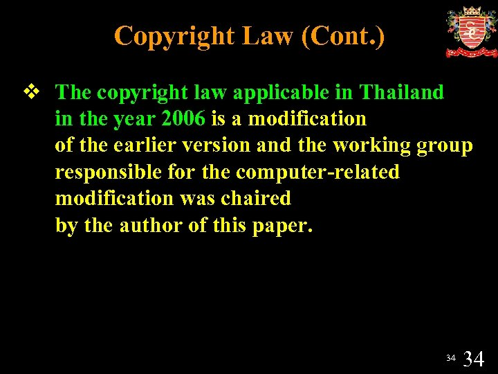 Copyright Law (Cont. ) v The copyright law applicable in Thailand in the year