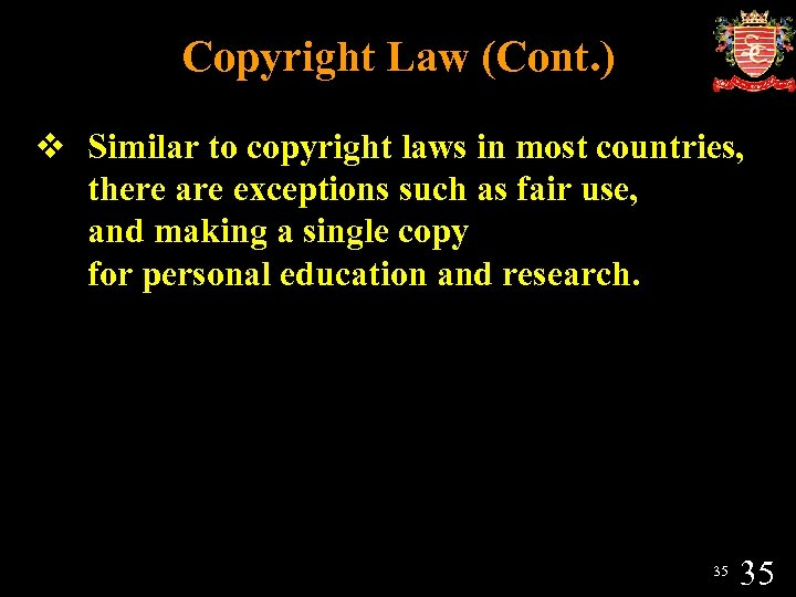 Copyright Law (Cont. ) v Similar to copyright laws in most countries, there are
