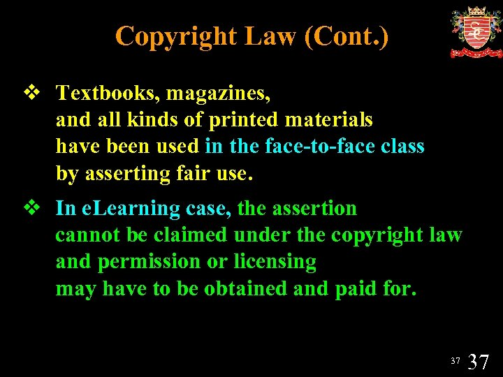 Copyright Law (Cont. ) v Textbooks, magazines, and all kinds of printed materials have