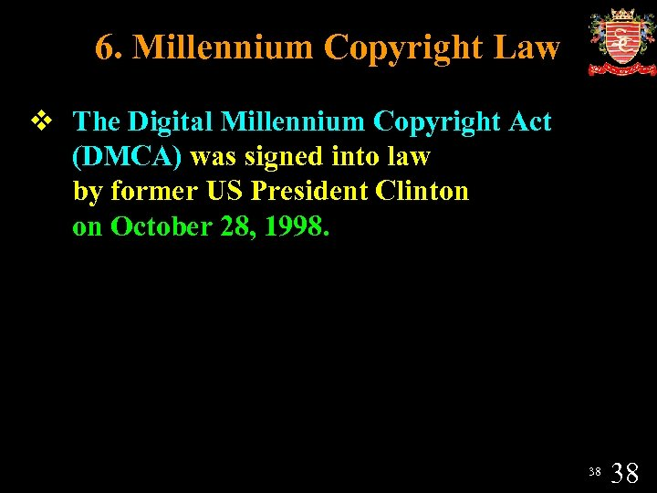 6. Millennium Copyright Law v The Digital Millennium Copyright Act (DMCA) was signed into