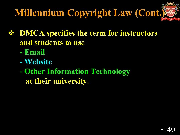 Millennium Copyright Law (Cont. ) v DMCA specifies the term for instructors and students