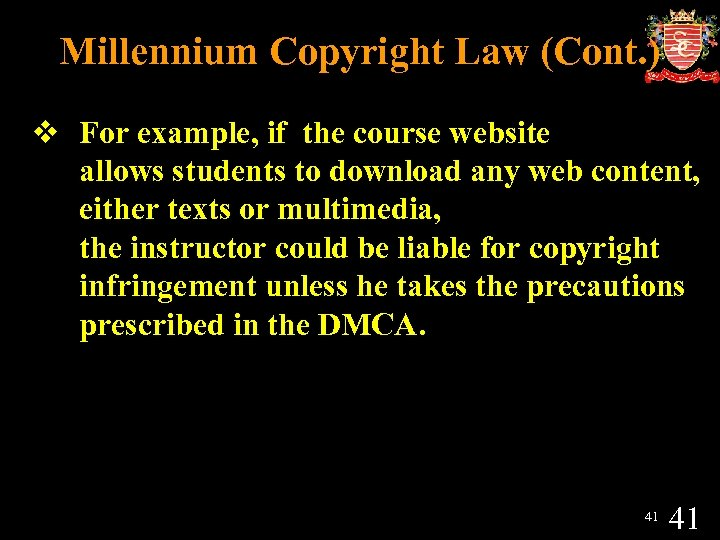 Millennium Copyright Law (Cont. ) v For example, if the course website allows students