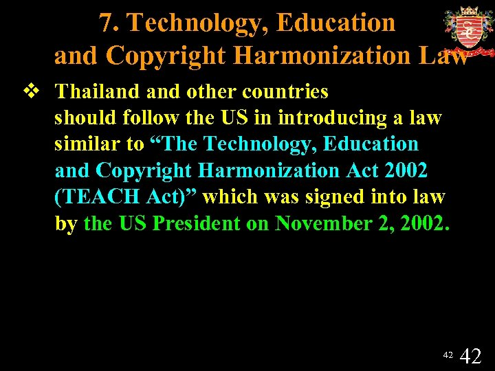 7. Technology, Education and Copyright Harmonization Law v Thailand other countries should follow the