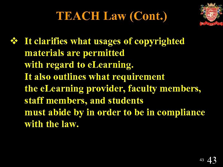 TEACH Law (Cont. ) v It clarifies what usages of copyrighted materials are permitted