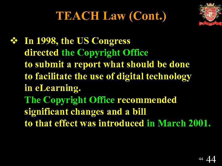 TEACH Law (Cont. ) v In 1998, the US Congress directed the Copyright Office