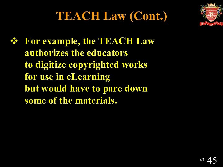 TEACH Law (Cont. ) v For example, the TEACH Law authorizes the educators to