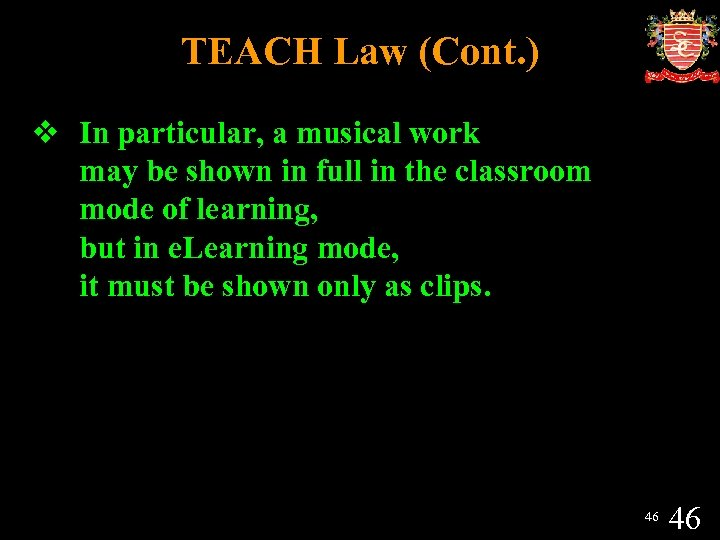 TEACH Law (Cont. ) v In particular, a musical work may be shown in
