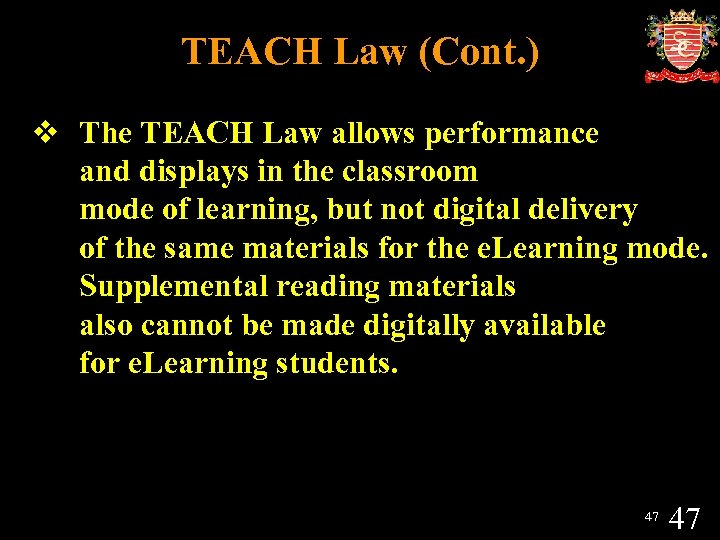 TEACH Law (Cont. ) v The TEACH Law allows performance and displays in the