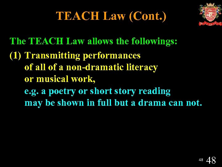 TEACH Law (Cont. ) The TEACH Law allows the followings: (1) Transmitting performances of