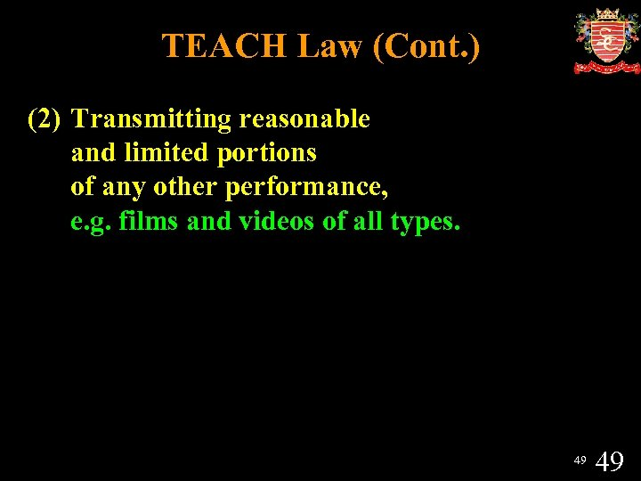 TEACH Law (Cont. ) (2) Transmitting reasonable and limited portions of any other performance,