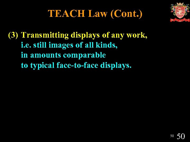 TEACH Law (Cont. ) (3) Transmitting displays of any work, i. e. still images