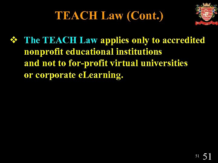 TEACH Law (Cont. ) v The TEACH Law applies only to accredited nonprofit educational