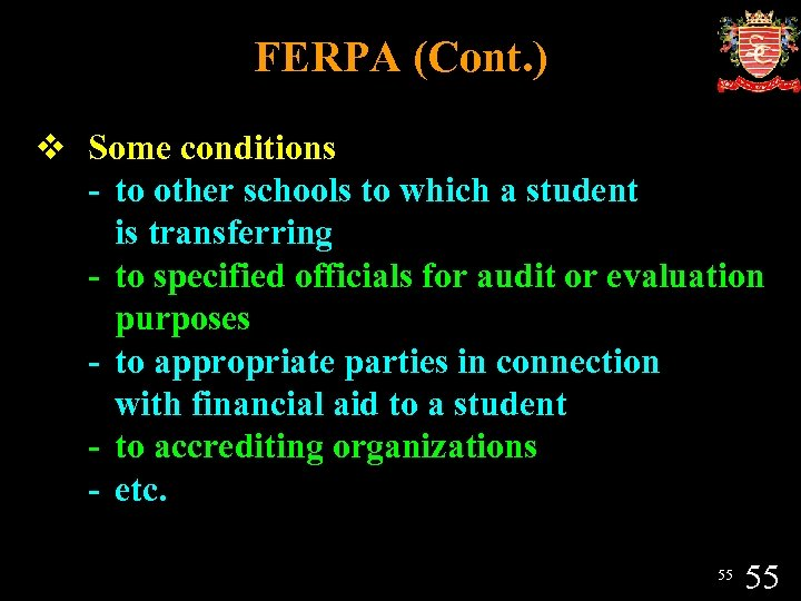 FERPA (Cont. ) v Some conditions - to other schools to which a student