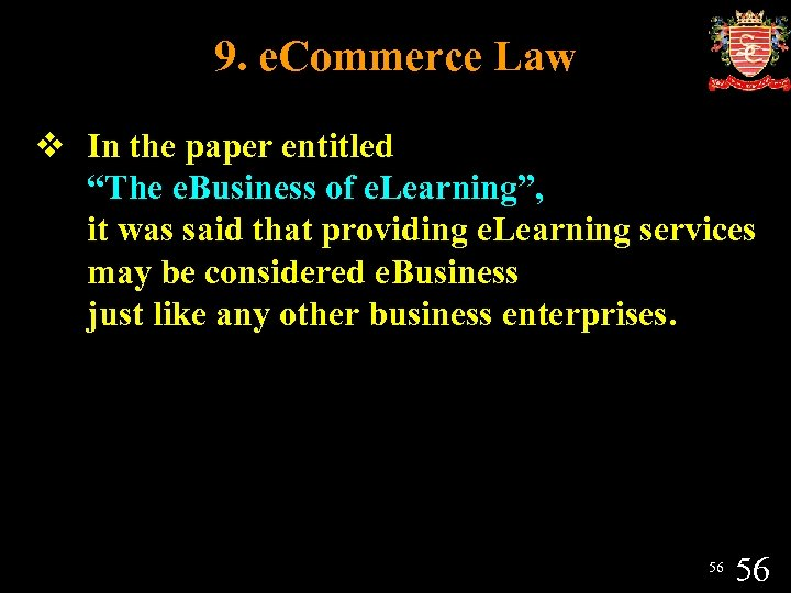 "9. e. Commerce Law v In the paper entitled ""The e. Business of e."