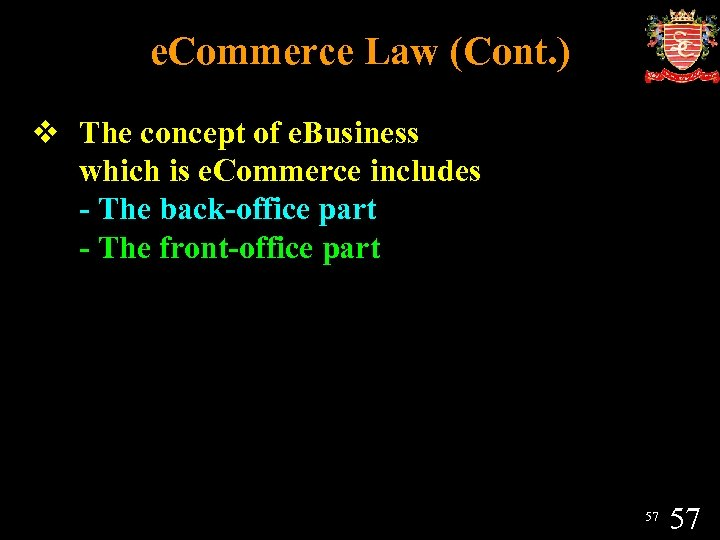 e. Commerce Law (Cont. ) v The concept of e. Business which is e.