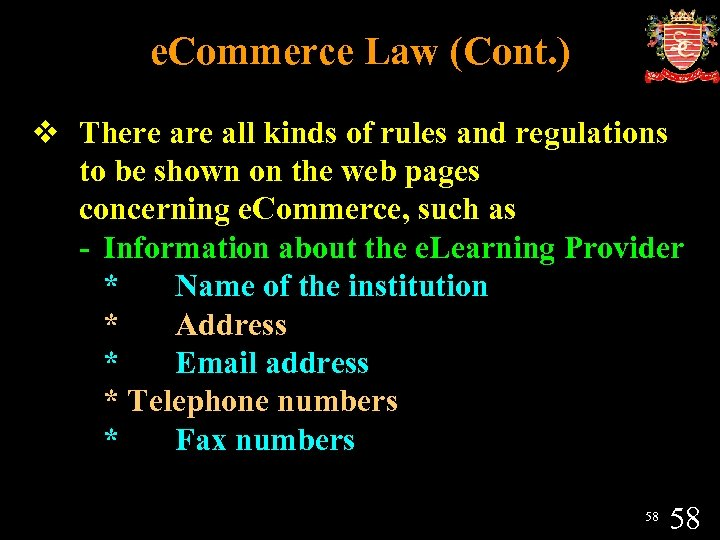 e. Commerce Law (Cont. ) v There all kinds of rules and regulations to