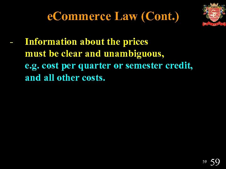 e. Commerce Law (Cont. ) - Information about the prices must be clear and