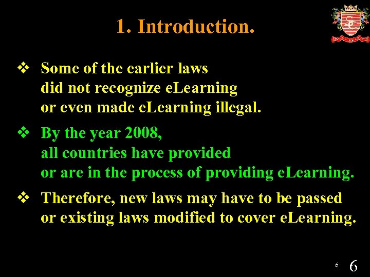 1. Introduction. v Some of the earlier laws did not recognize e. Learning or