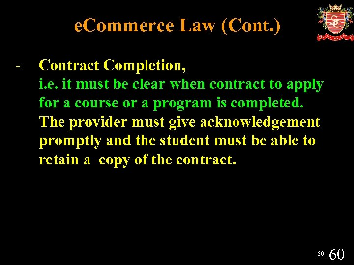 e. Commerce Law (Cont. ) - Contract Completion, i. e. it must be clear