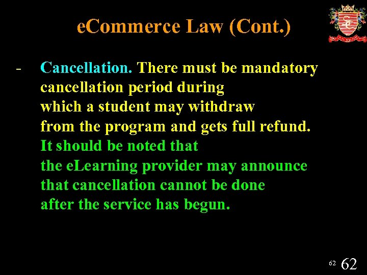 e. Commerce Law (Cont. ) - Cancellation. There must be mandatory cancellation period during