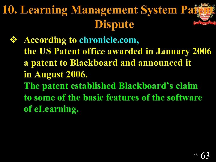 10. Learning Management System Patent Dispute v According to chronicle. com, the US Patent