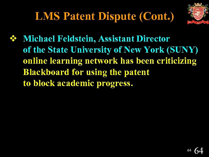LMS Patent Dispute (Cont. ) v Michael Feldstein, Assistant Director of the State University