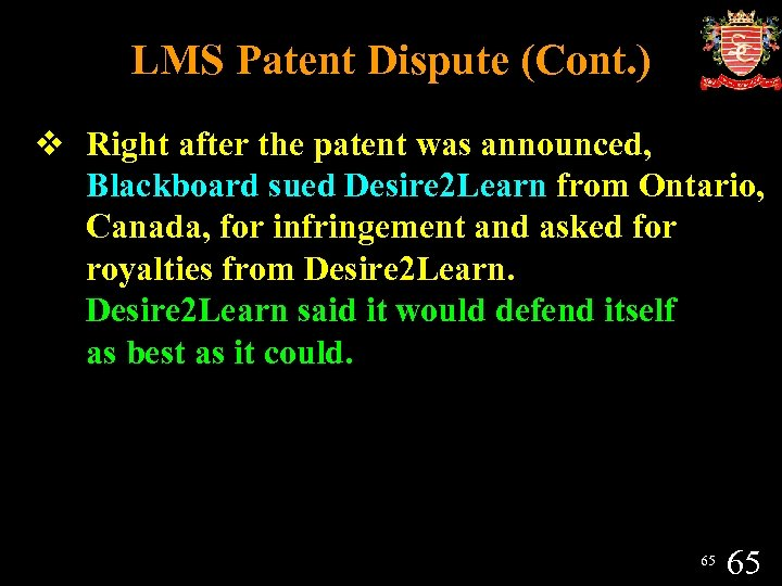 LMS Patent Dispute (Cont. ) v Right after the patent was announced, Blackboard sued