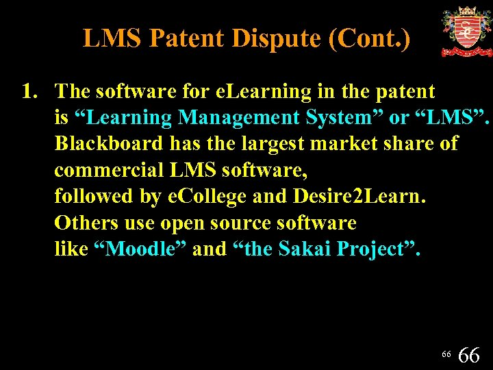 LMS Patent Dispute (Cont. ) 1. The software for e. Learning in the patent