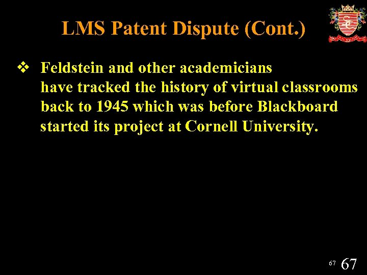 LMS Patent Dispute (Cont. ) v Feldstein and other academicians have tracked the history