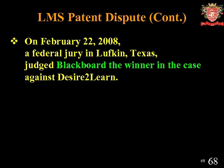 LMS Patent Dispute (Cont. ) v On February 22, 2008, a federal jury in