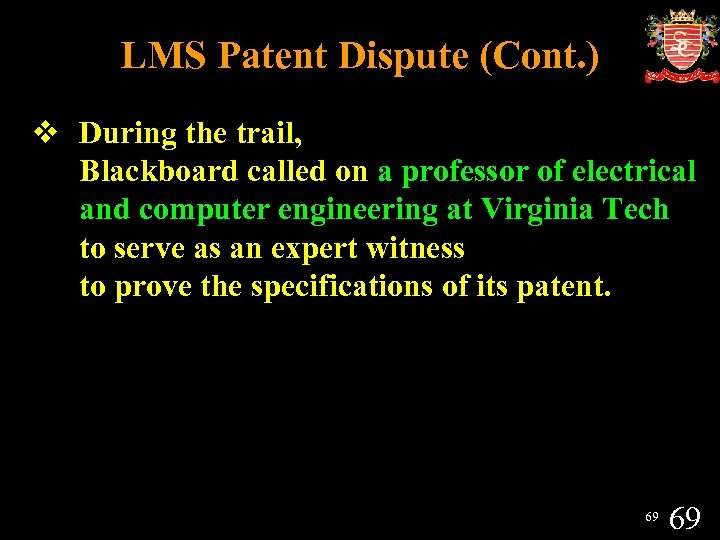 LMS Patent Dispute (Cont. ) v During the trail, Blackboard called on a professor